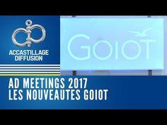 (2) AD MEETINGS 2017 - Nouveautés GOIOT - YouTube