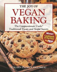 The Joy of Vegan Baking: The Compassionate Cooks' Traditional Treats and Sinful Sweets by Colleen Patrick-Goudreau, http://www.amazon.com/dp/1592332803/ref=cm_sw_r_pi_dp_xG9erb1B7YVWZ
