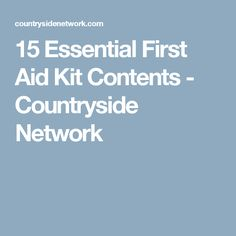 15 Essential First Aid Kit Contents - Countryside Network