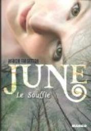 June, Tome 1 : Le Souffle par Manon Fargetton  en savoir plus : http://0z.fr/BTmtI