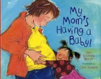 My Mom's Having A Baby! A Kid's Month-by-Month Guide to Pregnancy, by Dori Hillestad Butler. 2011 ( Reasons: nudity, sex education, sexually explicit, unsuited to age group. Moms Having Babies, Having A Baby, American Library Association, Book Challenge, Preschool Books, Health Education, Mom And Dad, The Book, Childrens Books