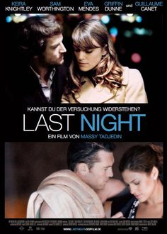 Last Night directed by Massy Tadjedin - Starring: Keira Knightley, Sam Worthington, Guillaume Canet & Eva Mendes Night Film, Last Night Movie, Keira Knightley, Great Films, Good Movies, Movies To Watch, Movie Spoiler, Dance Movies, Inspirational Movies