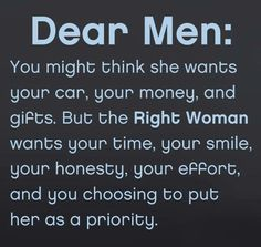 Its just want you're time , touch , efforts, honesty and to  put me as your priority