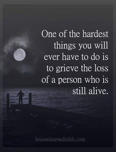 The EX Factor - grieving the loss of someone still alive The Comprehensive Guide To Getting Your EX Back Dementia Quotes, Alzheimers Quotes, Alzheimers Awareness, Dementia Care, Dementia Symptoms, Alzheimers Activities, Now Quotes, Quotes To Live By, Quotes About Lost Love