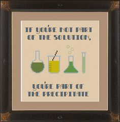 Jim even laughed:   If you're not part of the solution, you're part of the precipitate!
