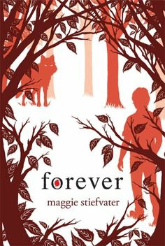 Forever (Wolves of Mercy Falls Series #3)  FAVORITE BOOK IN THE WORLD.   Maggie Stiefvater. Gotta love her!