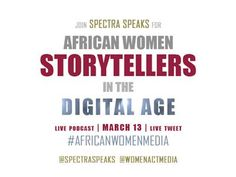 African Women Storytellers in the Digital Age 03/13 by Spectra | Blog Talk Radio