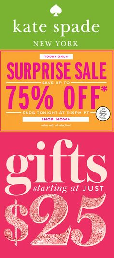 It's a SURPRISE sale! For one day only! Enjoy up to 75% off all Kate Spade plus gifts starting at $25! Ends tonight, 12/16. Click through for details. http://rstyle.me/n/dwy9un2bn