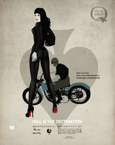 HELL IS THE DESTINATION (new styling…) - aristocratic motorcyclist © - by…
