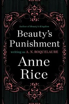 Book cover for Beauty's Punishment by Anne Rice, A. Anne Rice Books, Books To Read, My Books, Christine Feehan, Sylvia Day, Vampire Diaries Stefan, Vampire Books, Eric Northman, Horror Books