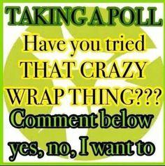 AMAZING. You've gotta try these wraps!!  brittabir.myitworks.com