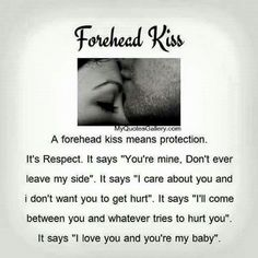 Forehead kisses and every other type of kiss. they are all saved up and reserved, just for you. Just Love, You Dont Want Me, True Love, Cute Quotes, Great Quotes, Quotes To Live By, Inspirational Quotes, Awesome Quotes, Meaningful Quotes