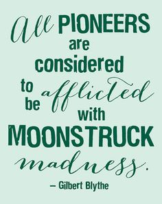 Digital Print - Moonstruck Madness - Gilbert Blythe Quote