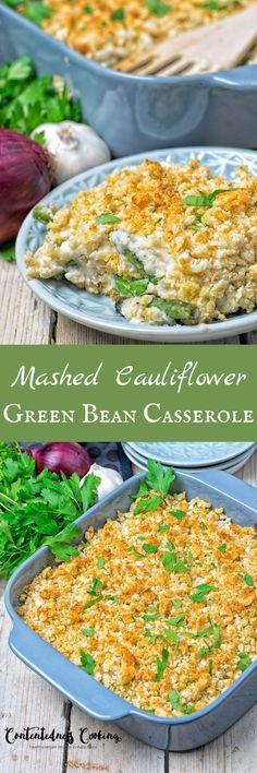 Mashed Cauliflower Green Bean Casserole   #vegan #glutenfree #contentednesscooking
