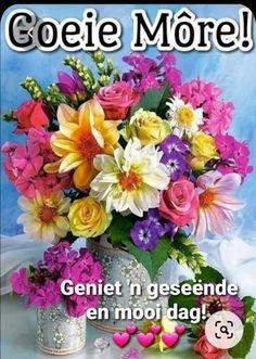 Goeie More, Afrikaans, Floral Wreath, Happy Birthday, Happy Brithday, Floral Crown, Urari La Multi Ani, Happy Birthday Funny, Flower Crowns