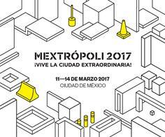 MEXTRÓPOLI 2017, 4ª edición del Festival Internacional de Arquitectura y Ciudad http://www.podiomx.com/2017/01/mextropoli-2017-4-edicion-del-festival.html#more