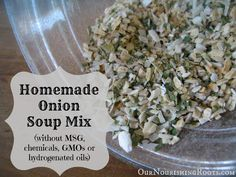 Homemade Onion Soup Mix (without MSG, chemicals, GMOs or hydrogenated oils) | OUR NOURISHING ROOTS