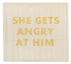 Ed Ruscha, SHE GETS ANGRY AT HIM, 1974 (est. $600,000-800,000)   Sotheby's Contemporary Art Evening New York