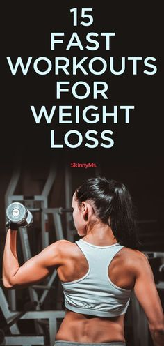 15 Fast Workouts for Weight Loss #weightloss #skinnyms