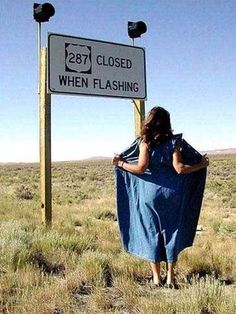 Highway 287 Closed When Flashing  (Hmm, is she flashing!!??)