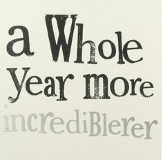 A whole year incrediblerer