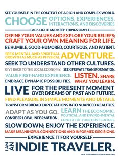 I am an indie traveler. This is what I believe in, this is who I am. Are you an Indie Traveler? Sign the Indie Travel Manifesto. http://indietravel.org/about/