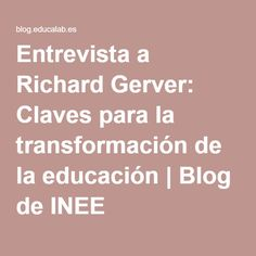 Entrevista a Richard Gerver: Claves para la transformación de la educación   Blog de INEE