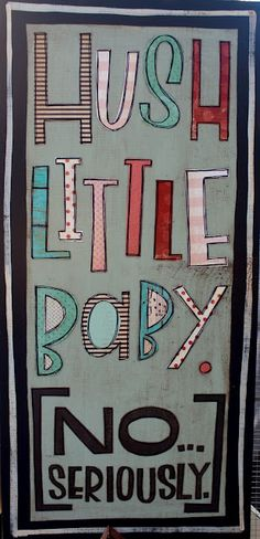 Things With Wings: Hush Little Baby