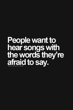 People want to hear songs with the words they're afraid to say
