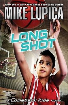 Popular to Favorit Long Shot (Comeback Kids Novels (Paperback)) Best Sellers Rank : Kids Series, Good Readers, Love And Basketball, Long Shot, Real Friends, Best Player, Kids Sports, Bestselling Author, A Team