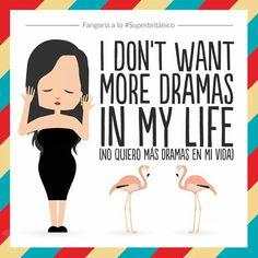 No quiero mas dramas en mi vida #superbritanico