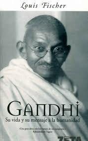 Ghandi - Su vida y sus mensajes a la humanidad