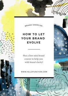 How to let your brand evolve! Plus a free mini brand course to help you with brand clarity!