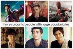 Tony Stark (The Avengers), Dean Winchester (Supernatural), Deadpool, Sherlock Holmes, Stiles Stilinski (Teen Wolf), Damn Salvatore (The Vampire Diaries)
