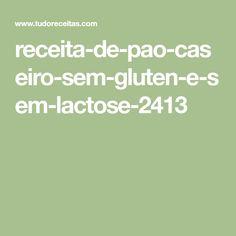 receita-de-pao-caseiro-sem-gluten-e-sem-lactose-2413