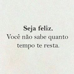 Busque sua felicidade enquanto ainda é tempo! Poetry Quotes, Words Quotes, Sayings, More Than Words, Some Words, Happy Quotes, Life Quotes, Little Bit, Spiritual Quotes