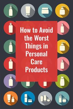 Here's a handy list of ingredients to avoid in your personal care products. Learn why it's so important to your health to read labels and make smart choices about skin and hair care. Click to read more or Pin to save for later.