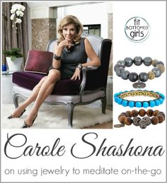 When it comes to using gorgeous jewelry to enhance your meditation practice, Feng Shui Grand Master, jewelry designer, and all-around fab person Carole Shashona is the woman to watch. | Fit Bottomed Girls