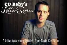 Performing songwriter and music producer Gavin Castleton gives advice to a young artist on how to craft better lyrics.
