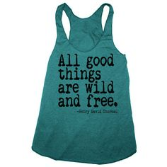 Womens ALL GOOD THINGS are Wild and Free american apparel Tri-Blend Racerback Tank Top S M L (evergreen) from Happy Family Clothing. Saved to wardrobe. American Apparel, Baby Boys, Racerback Tank Top, Swagg, Dress Me Up, Style Me, Gypsy Style, Fasion, Tanks