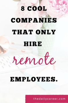 Looking for a remote job? Here are 8 cool companies that only hire remote employees. These companies have good benefits, perks and competitive salaries. Check them out! Work From Home Companies, Online Jobs From Home, Work From Home Jobs, Earn Money From Home, Make Money Fast, Job Career, Career Ideas, Work Opportunities, Future Jobs