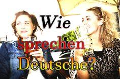 Wie sprechen Deutsche? - ein paar Tipps zur Umgangssprache