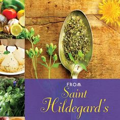 St. Hildegard's Famous Natural Home Remedies
