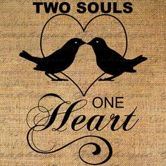 Two Souls One Heart Text Birds Heart Word Digital Image Download Transfer To Pillows Tote Tea Towels Burlap No. 2296. $1.00, via Etsy.