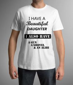 Great t-shirt for Dad, Gift for Dad, Beautiful Daughter, Funny print! Gift idea, Dad t-shirt