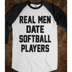 Real Men Date Softball Players ($31.99)
