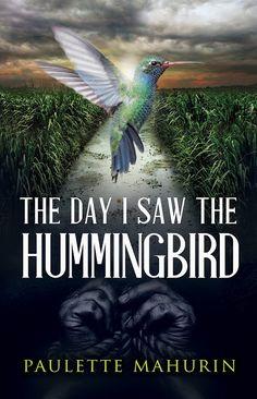 Book Spotlight  The Day I Saw the Hummingbird: A Novel