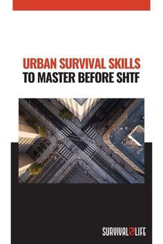 Urban Survival, Survival Life, Survival Prepping, Survival Skills, Shtf