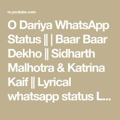 O Dariya WhatsApp Status || | Baar Baar Dekho || Sidharth Malhotra & Katrina Kaif || Lyrical whatsapp status Like👍Share🕊️and Comment ❤️❤️ Baar Baar Dekho, Dancing Day, Katrina Kaif, Lyrics, Math, Youtube, Math Resources, Song Lyrics, Youtubers