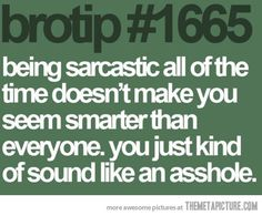 Being sarcastic…